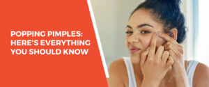 Popping Pimples: Here Is Everything You Should Know